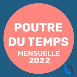 Poutre du temps mensuelle 2022